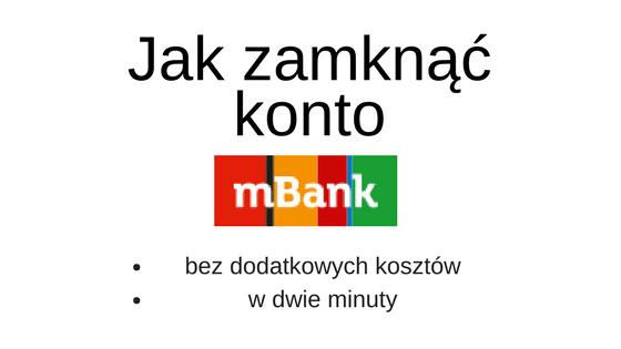 Jak zamknąć konto mBank ?